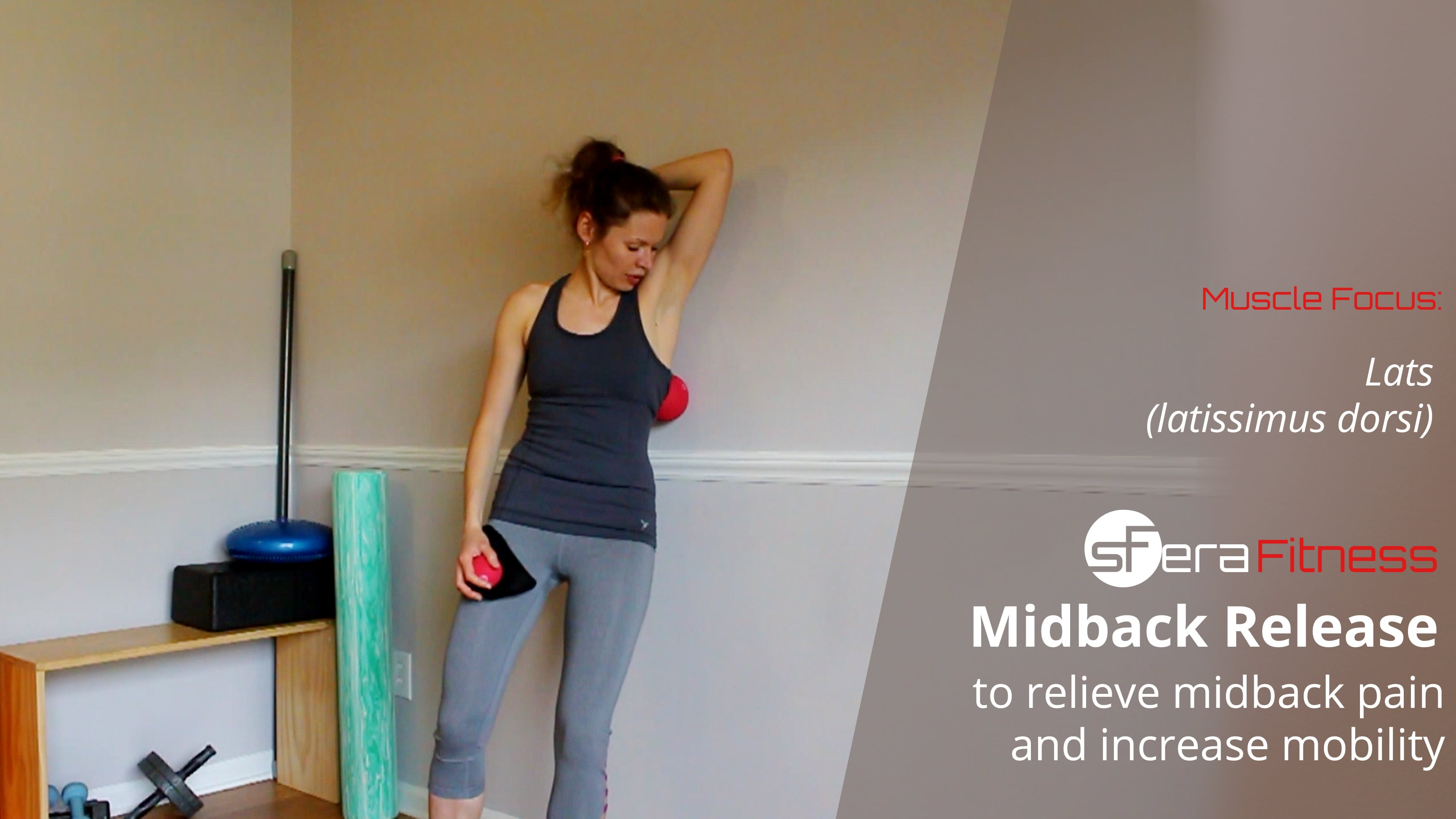 Mid Back (Lats) Release to Relieve Mid Back Pain and Increase Mobility