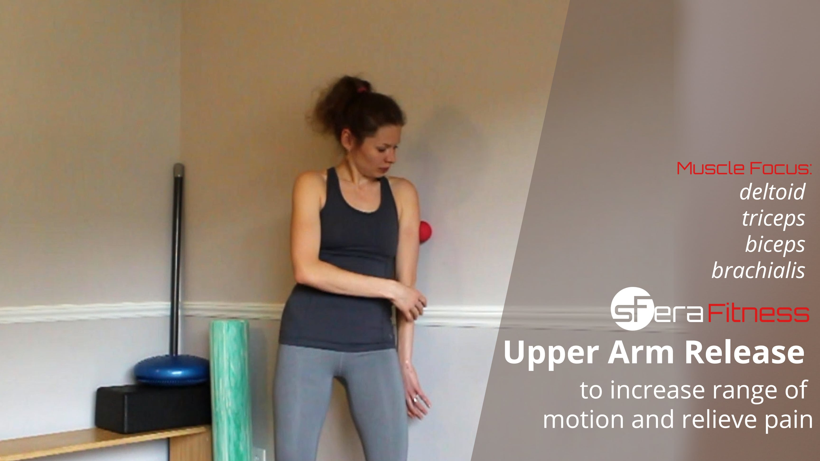 Upper Arm Myofascial and Trigger Point Release to Increase Range of Motion and Relieve Pain