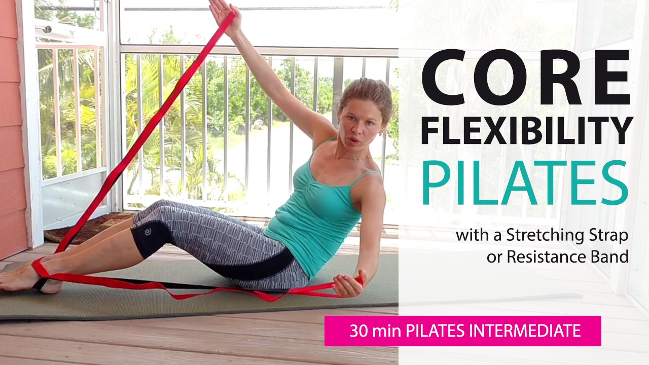 Pilates Core and Flexibility Workout with a Stretching Strap or Resistance Band